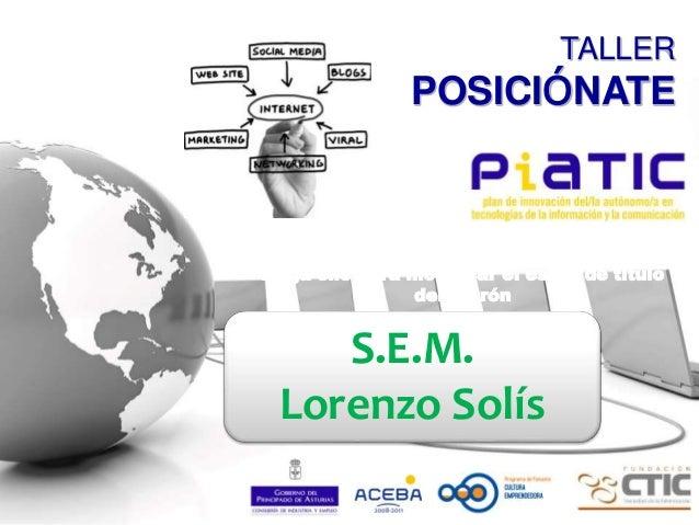 Haga clic para modificar el estilo de título del patrón TALLER POSICIÓNATE S.E.M. Lorenzo Solís