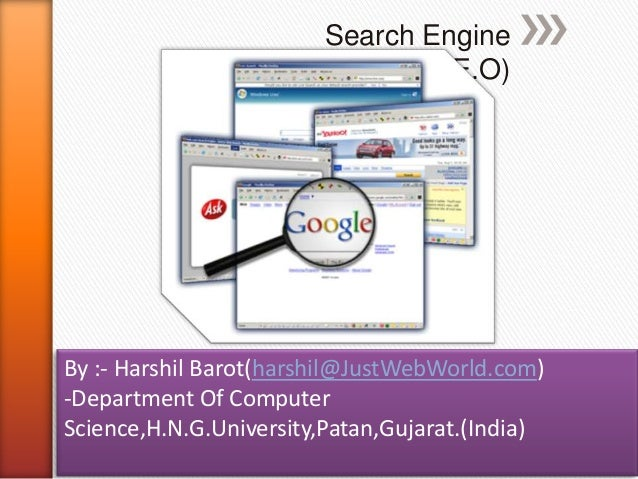 Search Engine                  Optimization(S.E.O)By :- Harshil Barot(harshil@JustWebWorld.com)-Department Of ComputerScie...
