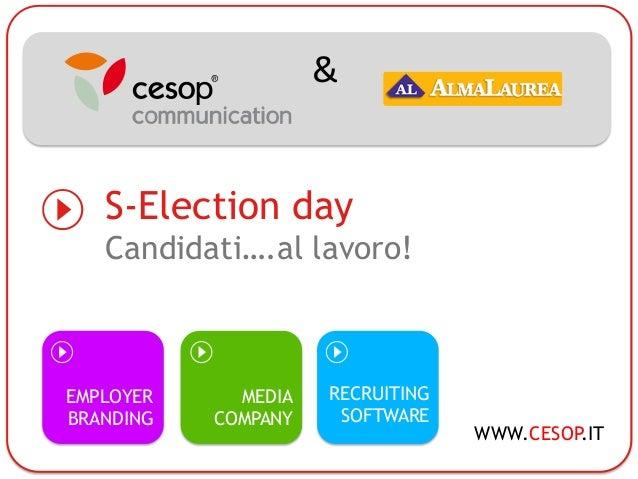 &   S-Election day   Candidati….al lavoro!EMPLOYER     MEDIA   RECRUITINGBRANDING   COMPANY    SOFTWARE                   ...