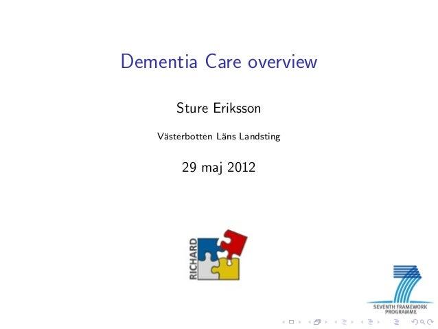 Dementia Care overview        Sture Eriksson    V¨sterbotten L¨ns Landsting     a            a         29 maj 2012