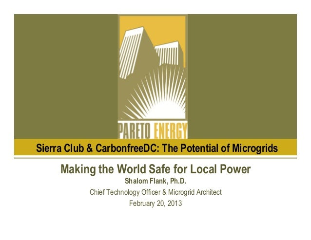 Sierra Club & CarbonfreeDC: The Potential of Microgrids     Making the World Safe for Local Power                       Sh...