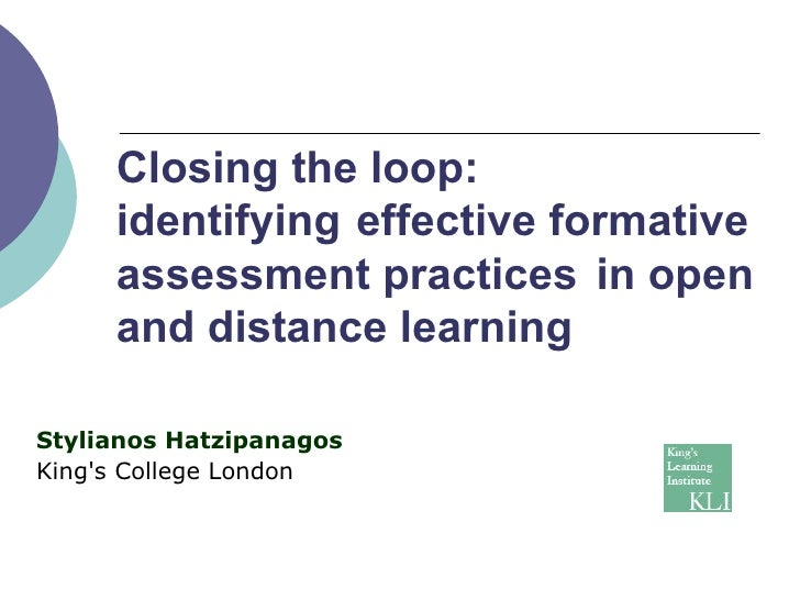 Closing the loop:  identifying  effective formative  assessment practices  in open  and distance learning  Stylianos Hatzi...