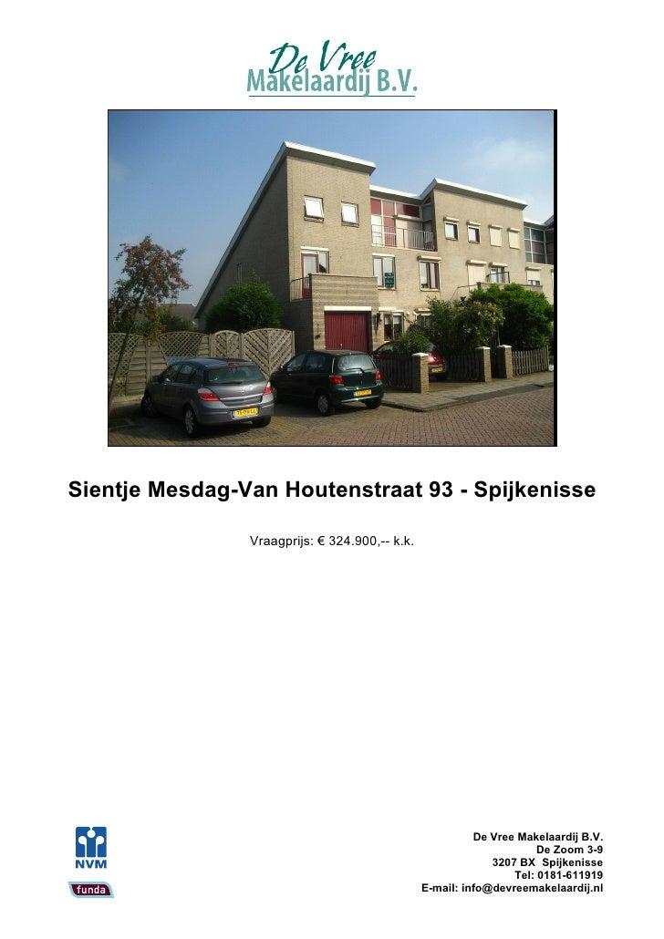 Sientje Mesdag-Van Houtenstraat 93 - Spijkenisse                  Vraagprijs: € 324.900,-- k.k.                           ...