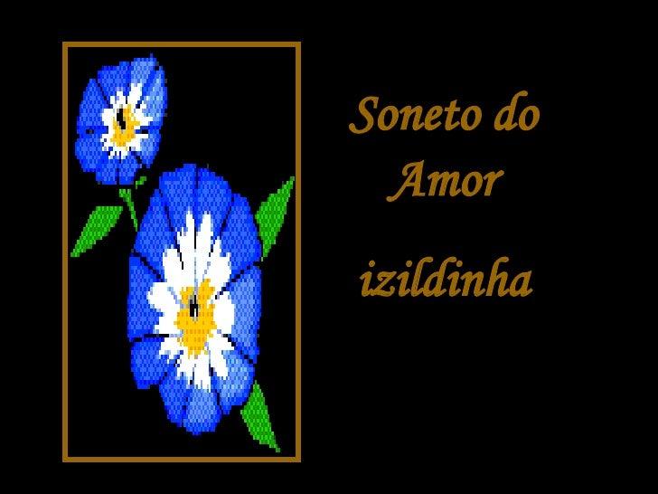 Soneto do Amor izildinha