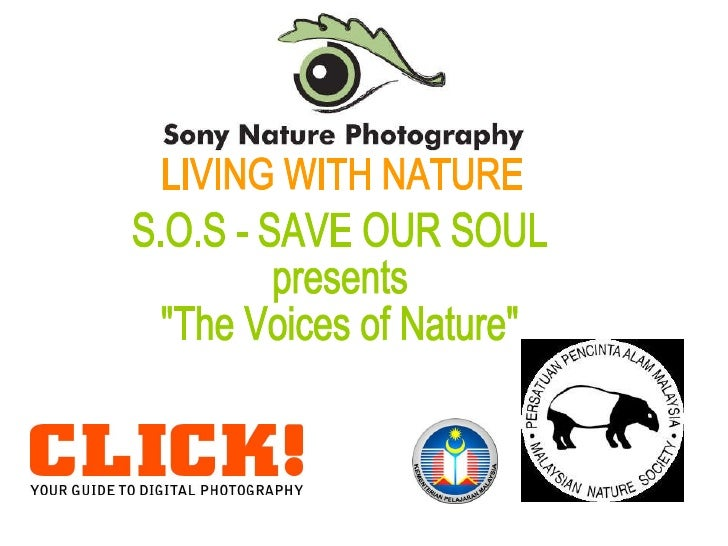 Save Our Souls (S.O.S) Presents Living With Nature