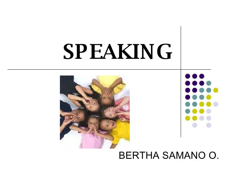 SPEAKING BERTHA SAMANO O.