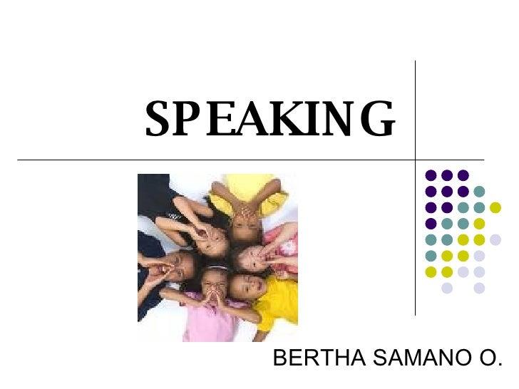 SPEAKING BERTHA SAMANO O.