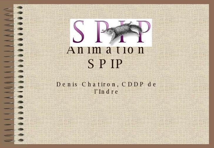 Animation SPIP Denis Chatiron, CDDP de l'Indre