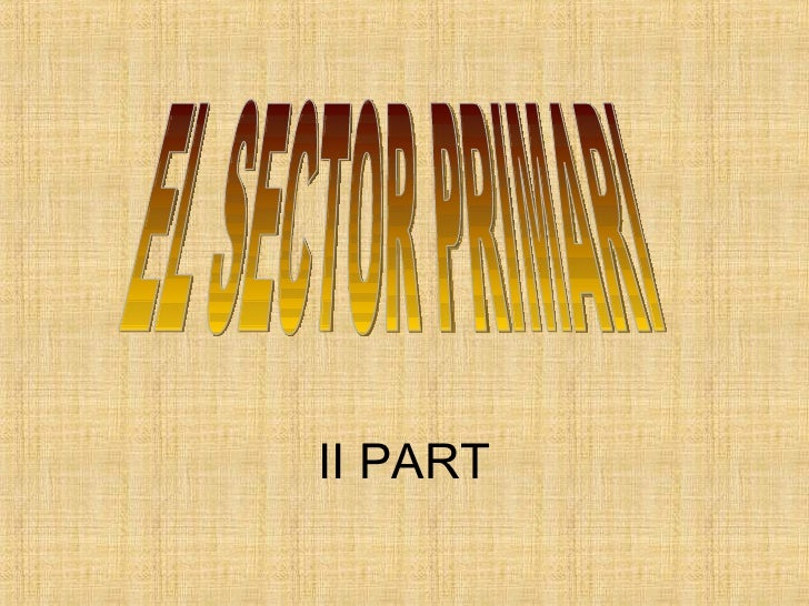 II PART EL SECTOR PRIMARI