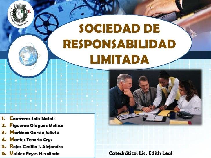 SOCIEDAD DE RESPONSABILIDAD LIMITADA<br />Contreras SolísNatali<br />Figueroa Olaguez Melissa<br />Martinez GarcíaJulieta<...