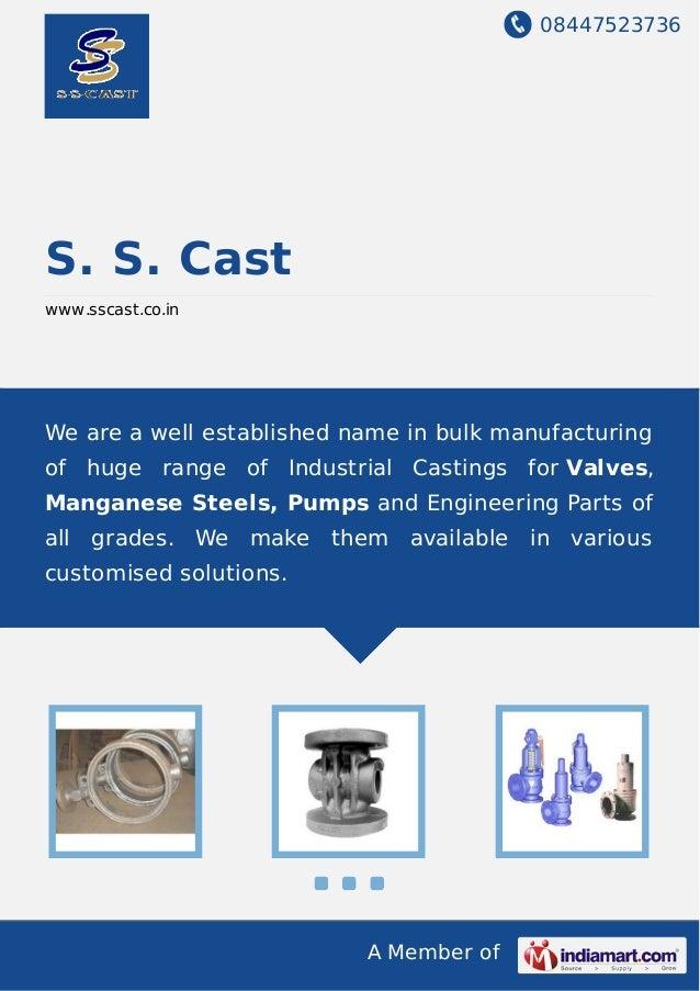 08447523736 A Member of S. S. Cast www.sscast.co.in We are a well established name in bulk manufacturing of huge range of ...
