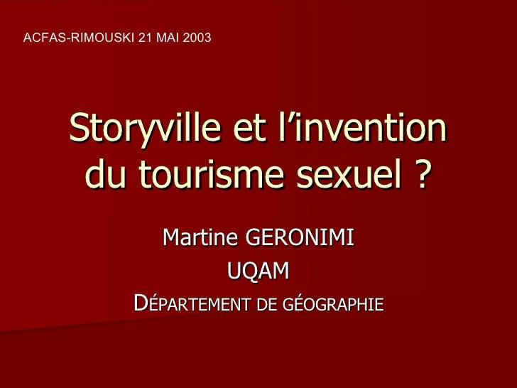 Storyville et l'invention du tourisme sexuel ? Martine GERONIMI UQAM D ÉPARTEMENT DE GÉOGRAPHIE ACFAS-RIMOUSKI 21 MAI 2003