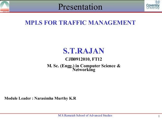 Presentation          MPLS FOR TRAFFIC MANAGEMENT                             S.T.RAJAN                              CJB09...