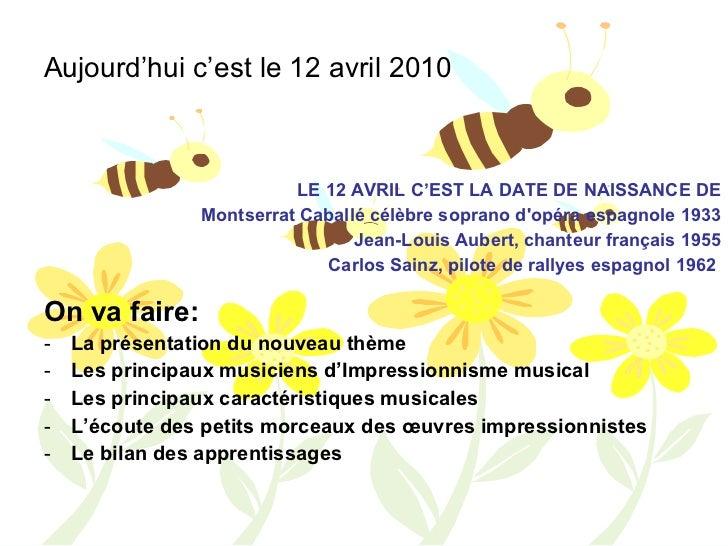 Aujourd'hui c'est le 12 avril 2010 <ul><li>On va faire: </li></ul><ul><li>La présentation du nouveau thème </li></ul><ul><...