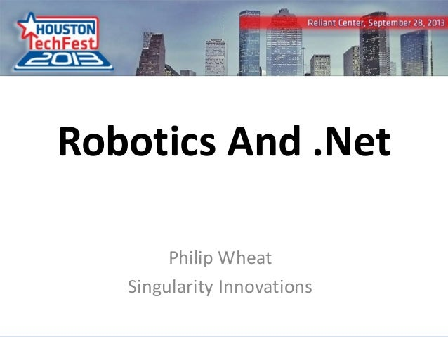 0 Robotics And .Net Philip Wheat Singularity Innovations
