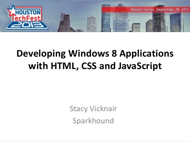 Developing Windows 8 Applications with HTML, CSS and JavaScript  Stacy Vicknair Sparkhound 0