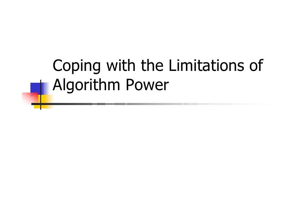 Coping with the Limitations ofAlgorithm Power
