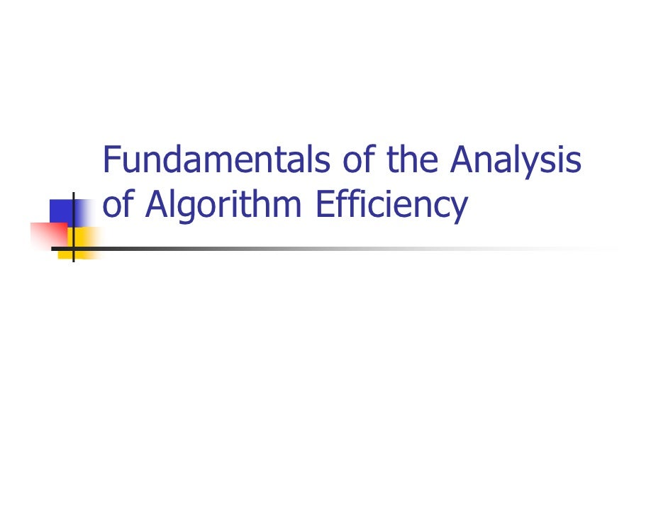 Fundamentals of the Analysisof Algorithm Efficiency