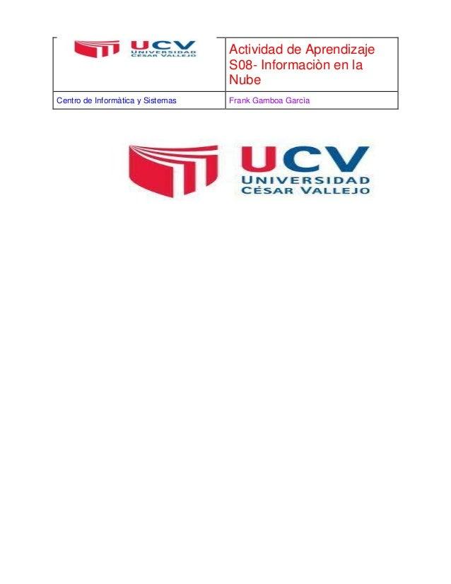 Actividad de Aprendizaje  S08- Informaciòn en la  Nube  Centro de Informàtica y Sistemas Frank Gamboa Garcìa