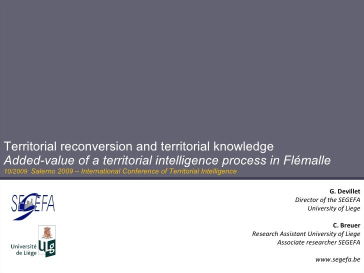 Territorial reconversion and territorial knowledge Added-value of a territorial intelligence process in Flémalle 10/2009  ...