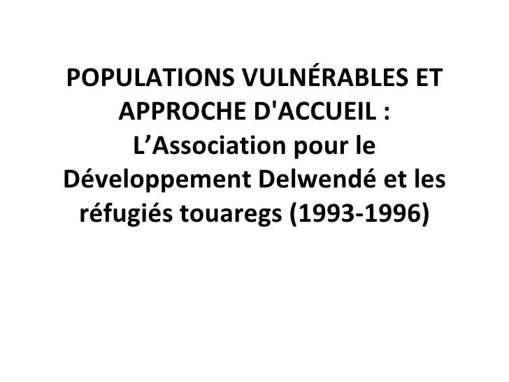 Vulnerable populations and accommodation strategy: The Association for Development Delwendé and the Touaregs refugees (1993-1996) (Claude-Etienne SISSAO)