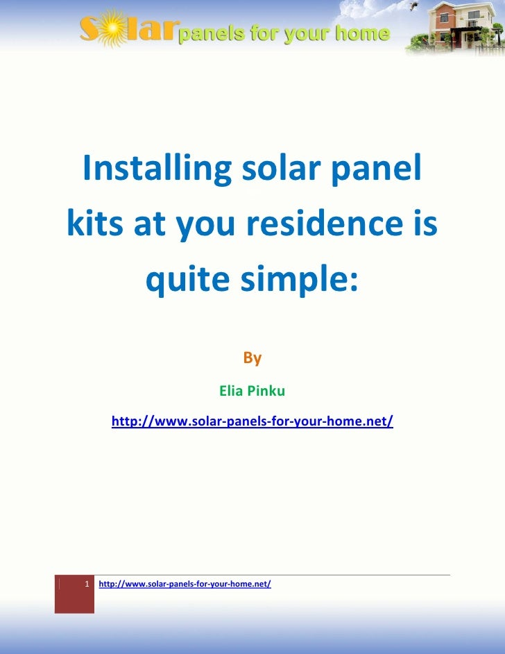 Installing solar panelkits at you residence is      quite simple:                                        By               ...