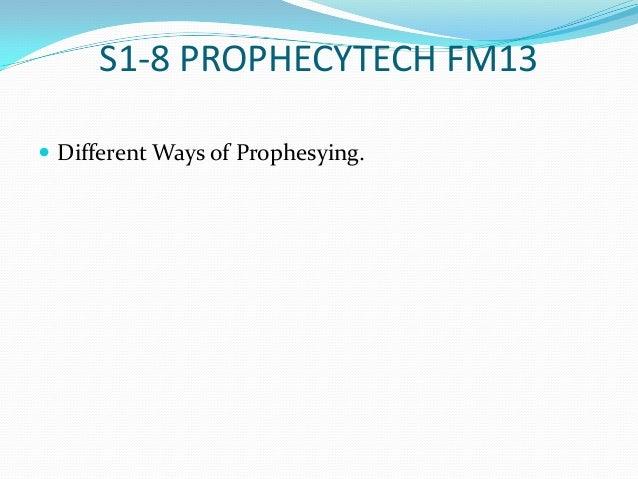 S1 8 prophecytech fm13