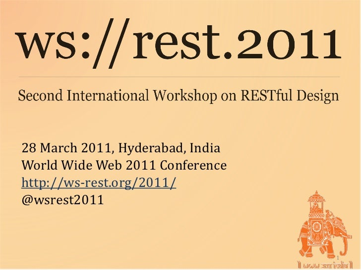 28 March 2011, Hyderabad, IndiaWorld Wide Web 2011 Conferencehttp://ws-rest.org/2011/@wsrest2011                          ...