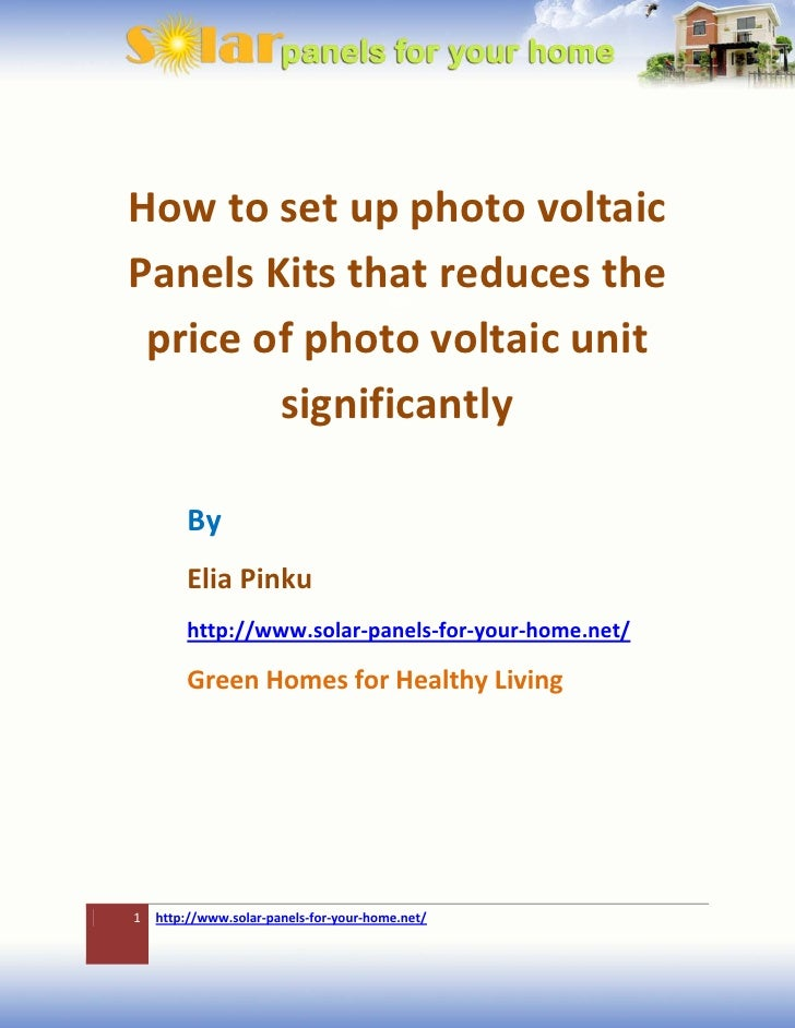 How to set up photo voltaicPanels Kits that reduces the price of photo voltaic unit        significantly        By        ...