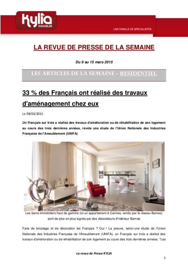 La revue de Presse KYLIA 1 LA REVUE DE PRESSE DE LA SEMAINE Du 9 au 15 mars 2015 LES ARTICLES DE LA SEMAINE - RESIDENTIEL ...