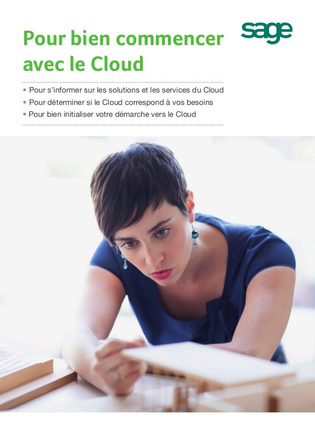 • Pour s'informer sur les solutions et les services du Cloud  • Pour déterminer si le Cloud correspond à vos besoins  • Po...