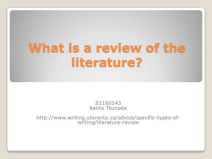 What is a review of the      literature?                       S1160143                     Kento Tsunoda http://www.writi...
