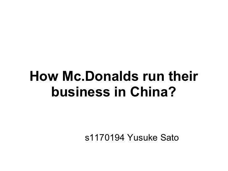 How Mc.Donalds run their  business in China?       s1170194 Yusuke Sato
