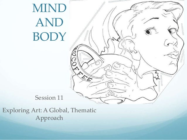 MINDANDBODYSession 11Exploring Art: A Global, ThematicApproach