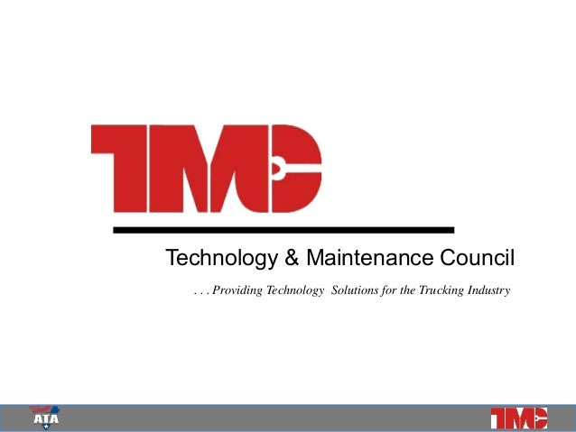 Technology & Maintenance Council . . . Providing Technology Solutions for the Trucking Industry