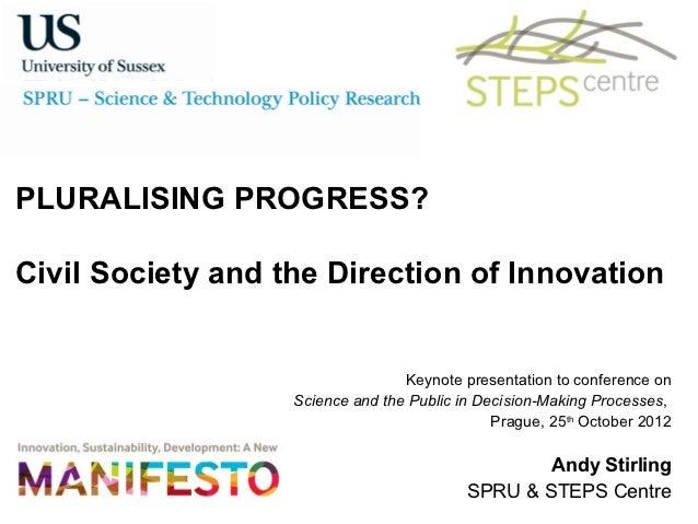 PLURALISING PROGRESS?Civil Society and the Direction of Innovation                                  Keynote presentation t...
