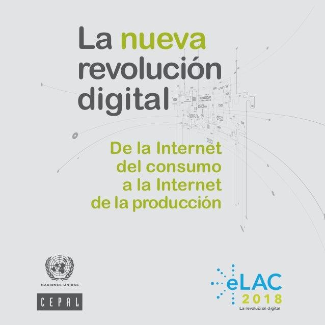 La nueva revolución digital La revolución digital De la Internet del consumo a la Internet de la producción
