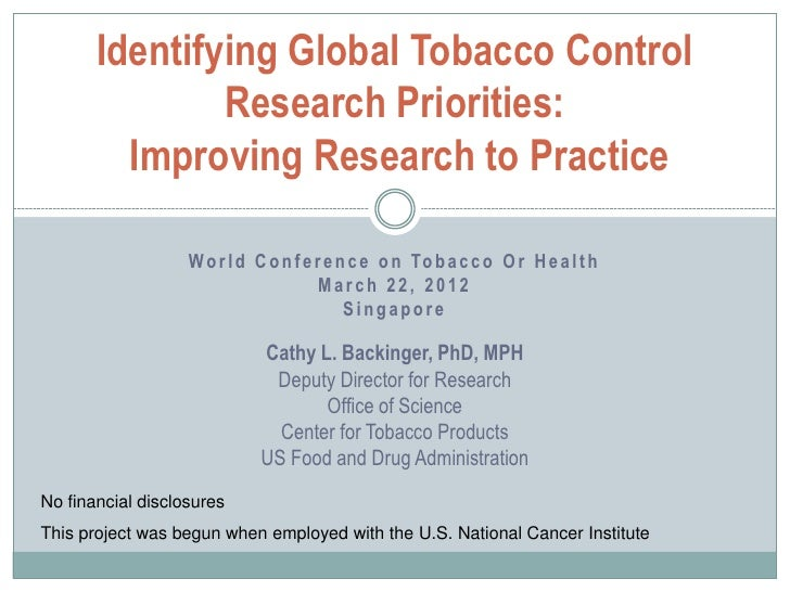 Identifying Global Tobacco Control               Research Priorities:         Improving Research to Practice              ...
