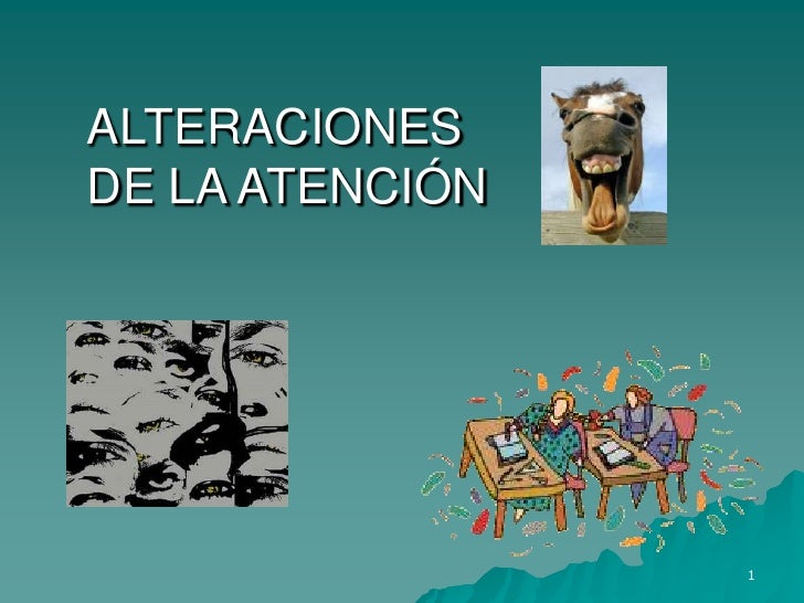 ALTERACIONES DE LA ATENCIÓN<br />1<br />
