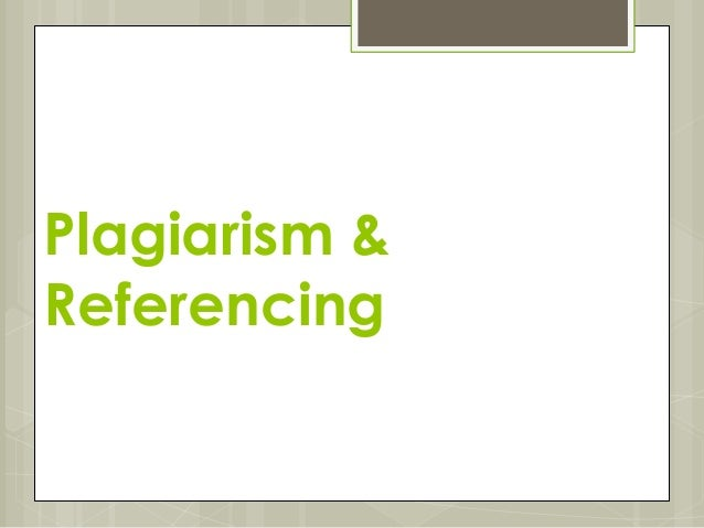S1 plagiarism & referencing slideshare (no ex)