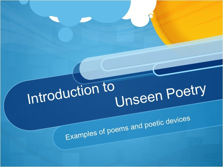 Introduction to    Unseen Poetry Examples of poems and poetic devices
