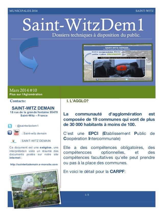 MUNICIPALES 2014  SAINT-WITZ  Saint-WitzDem1 Dossiers techniques à disposition du public.  Mars 2014 #10 Plus sur l'Aglomé...