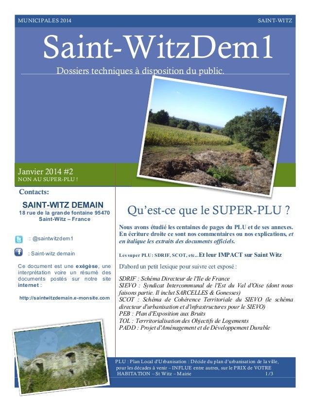 MUNICIPALES 2014  SAINT-WITZ  Saint-WitzDem1 Dossiers techniques à disposition du public.  Janvier 2014 #2 NON AU SUPER-PL...