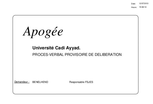 19:08:16 Date: Heure: 12/07/2013 Université Cadi Ayyad. BENELHEND Responsable FSJESDemandeur : Apogée PROCES-VERBAL PROVIS...