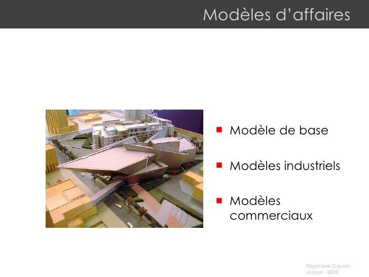 Modèles d'affaires <ul><li>Modèle de base </li></ul><ul><li>Modèles industriels </li></ul><ul><li>Modèles commerciaux </li...