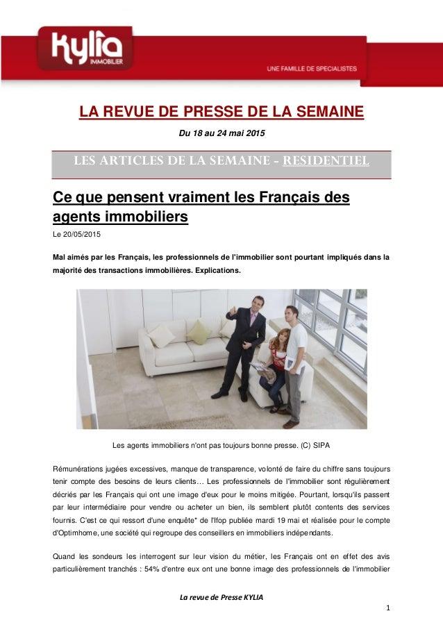 La revue de Presse KYLIA 1 LA REVUE DE PRESSE DE LA SEMAINE Du 18 au 24 mai 2015 LES ARTICLES DE LA SEMAINE - RESIDENTIEL ...