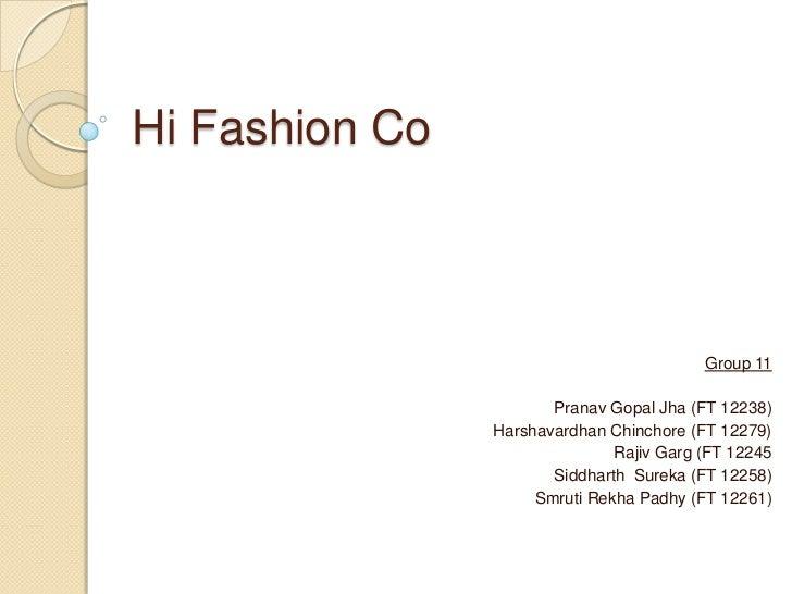 Hi Fashion Co                                          Group 11                       Pranav Gopal Jha (FT 12238)         ...
