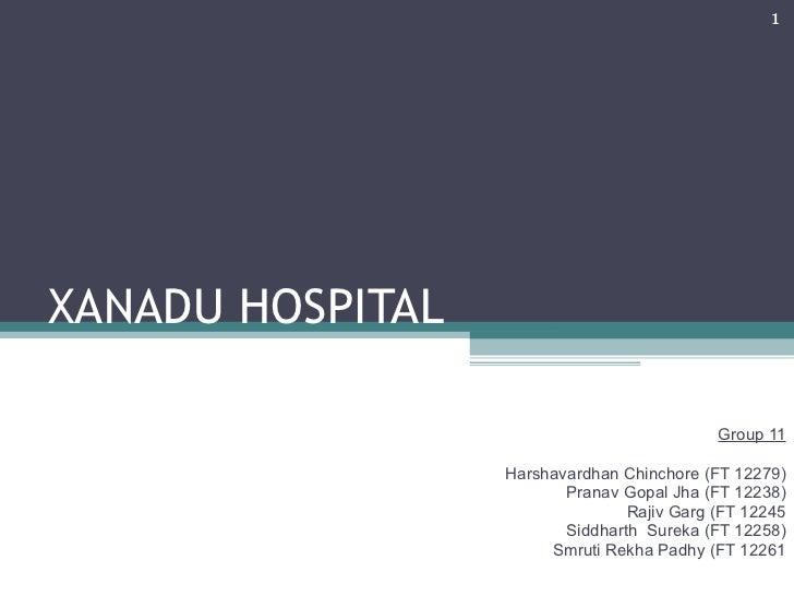 1XANADU HOSPITAL                                            Group 11                  Harshavardhan Chinchore (FT 12279)  ...