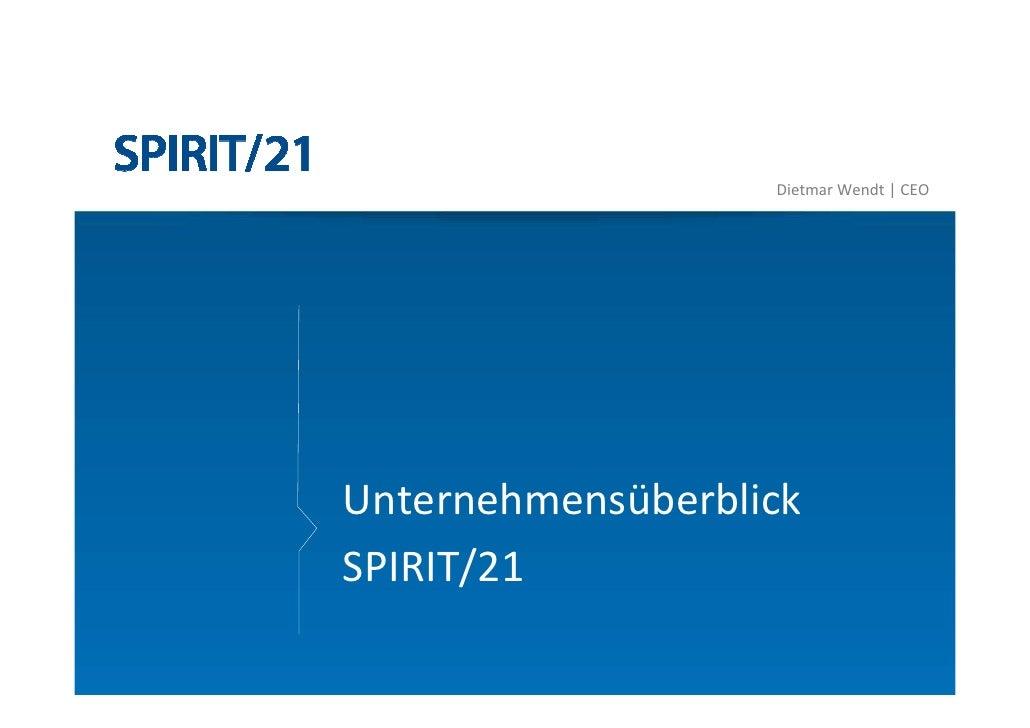 Dietmar Wendt | CEO     Unternehmensüberblick SPIRIT/21