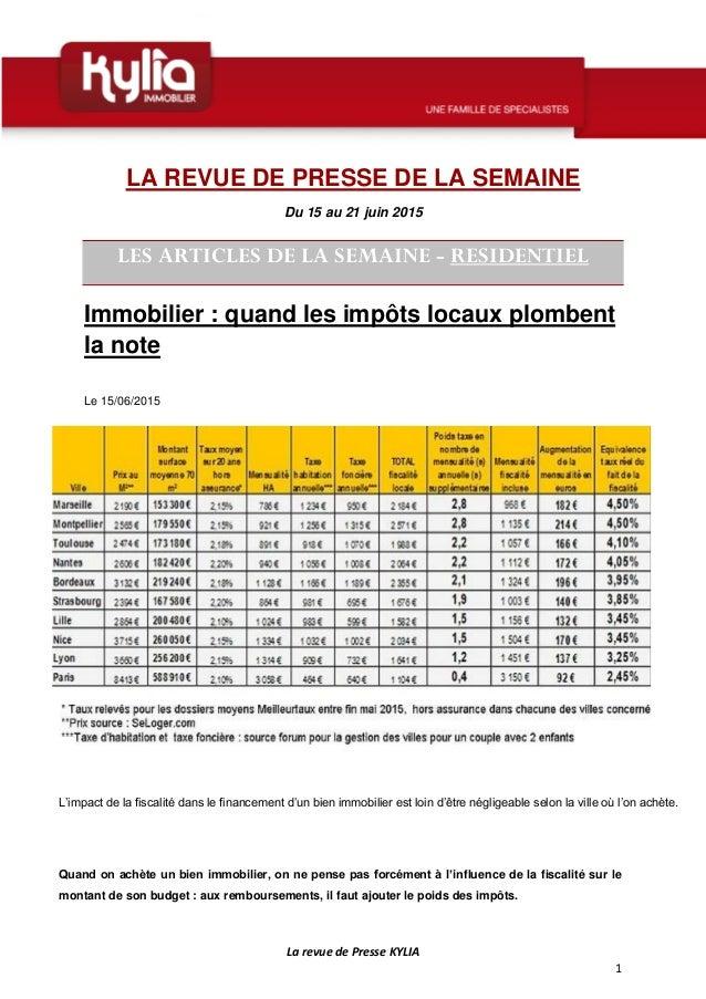 La revue de Presse KYLIA 1 LA REVUE DE PRESSE DE LA SEMAINE Du 15 au 21 juin 2015 LES ARTICLES DE LA SEMAINE - RESIDENTIEL...